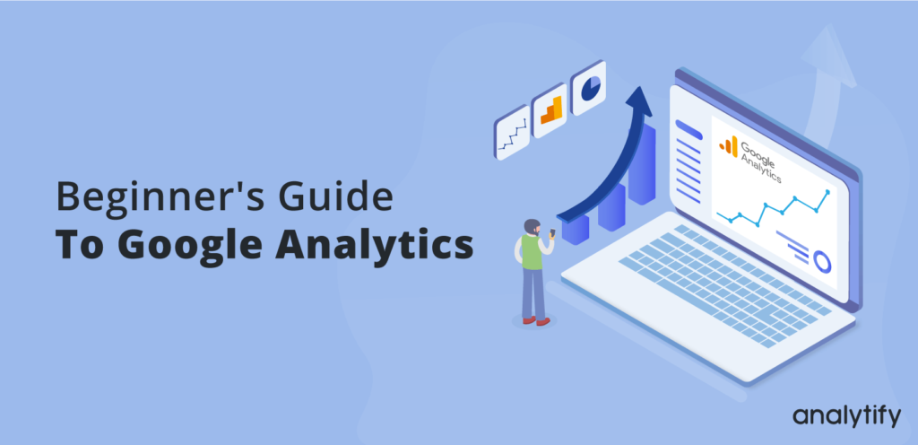 begginers guide to google analytics, guide to google analytics